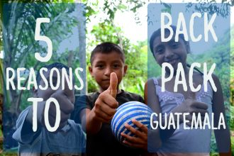 top 5 reasons to backpack guatemala