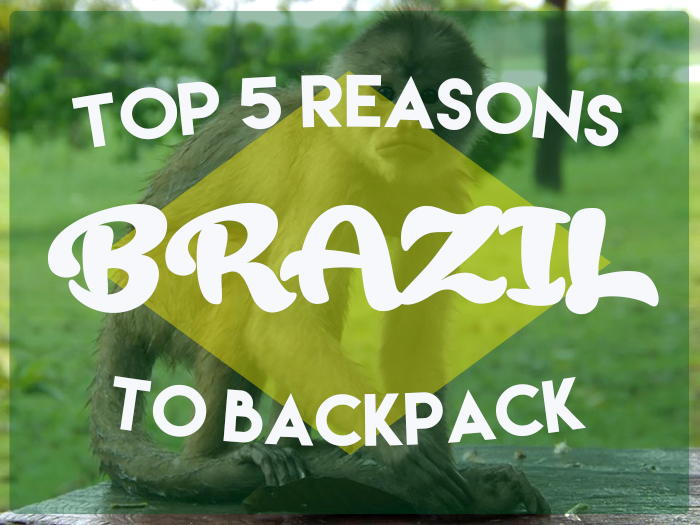 Top 5 Reasons to Backpack Brazil
