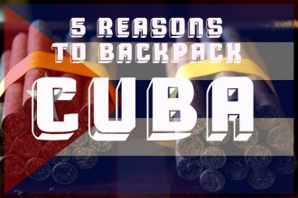 top 5 reasons to backpack cuba