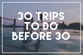 30 trips before 30 travel adventure