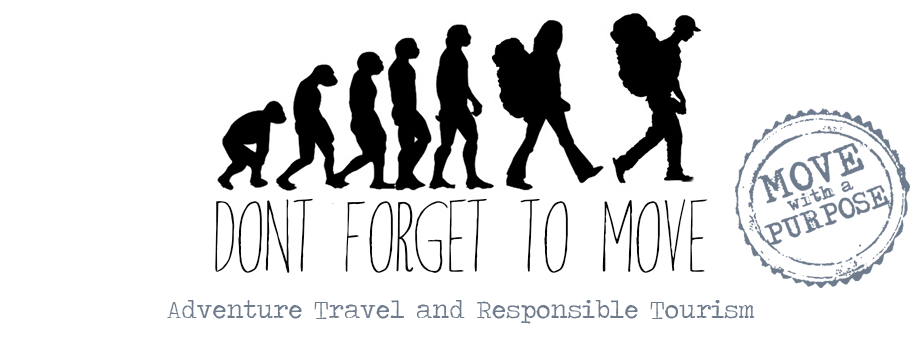 Don't Forget To Move - Adventurous, Authentic and Responsible Travel