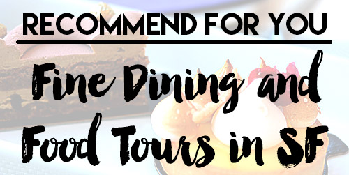 fine dining food tours san francisco