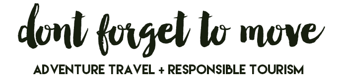 Don't Forget To Move - Adventure Travel and Responsible Tourism