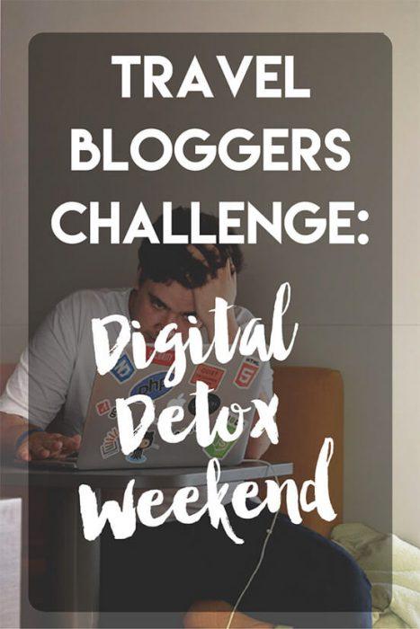 Travel Bloggers Digital Detox Challenge