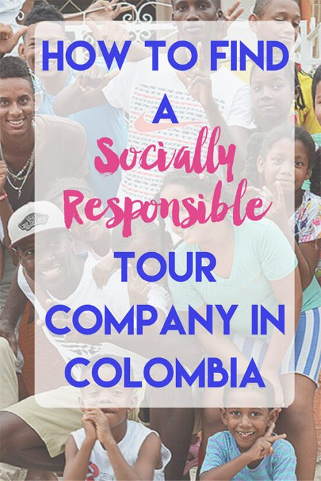 Choosing a Socially Responsible Tour Company in Colombia