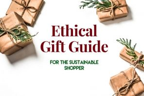 Ethical Gift Guide: For The Sustainable Shopper